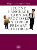 Second Language Learning Processes in Lower Primary Children