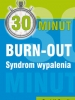 30 minut.  Burn-out. Syndrom wypalenia