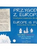 Przygoda z Europą. Europe Is Fun