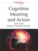 Cognition, Meaning and Action. Lodz - Lund Studies in Cognitive Science