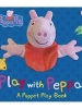 Peppa Pig. Play with Peppa! A Puppet Play Book